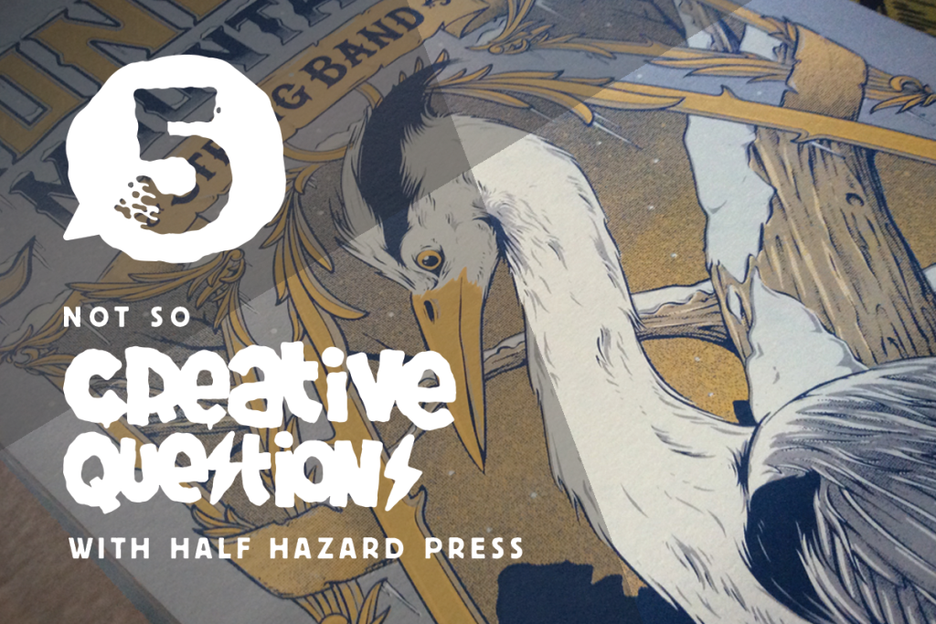 5 not so creative questions with Half Hazard Press